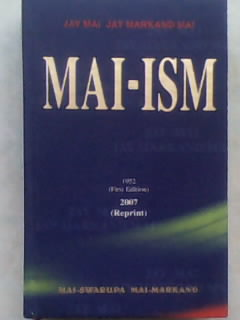 MAI-ISM BOOK , AUTHOR : MAI SWARUP MAI MARKAND & PUBLISHED BY MAI NIWAS, SARASWATI ROAD END, SANTA CRUZ WEST, MUMBAI 400054 INDIA
