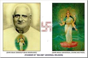 IMAGES OF THE FOUNDER SAINT SHRI MAI SWARUP & UNIVERSAL DIVINE MOTHER MAI
